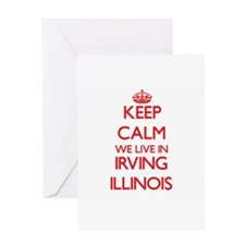 Keep calm we live in Irving Illinoi Greeting Cards