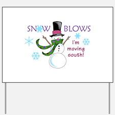 SNOW BLOWS Yard Sign
