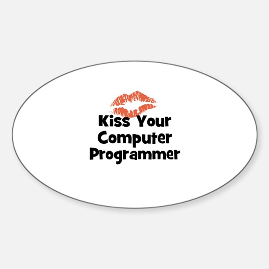 Kiss Your Computer Programmer Oval Decal