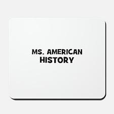 Ms. American History Mousepad