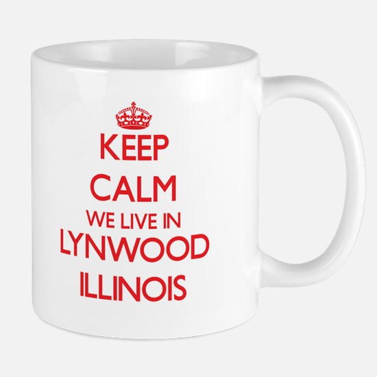 Keep calm we live in Lynwood Illinois Mugs