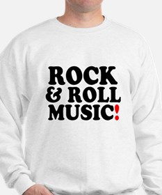 ROCK AND ROLL MUSIC! Z Sweatshirt