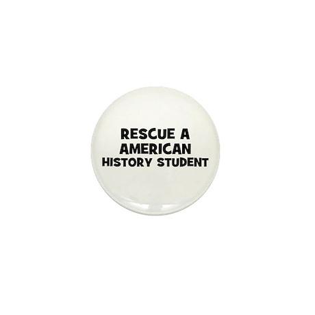 Rescue A American History Stu Mini Button
