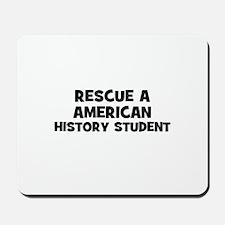 Rescue A American History Stu Mousepad