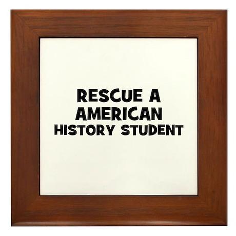 Rescue A American History Stu Framed Tile