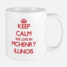 Keep calm we live in Mchenry Illinois Mugs