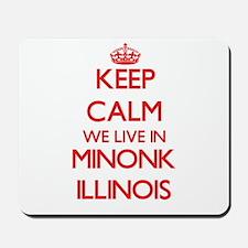 Keep calm we live in Minonk Illinois Mousepad
