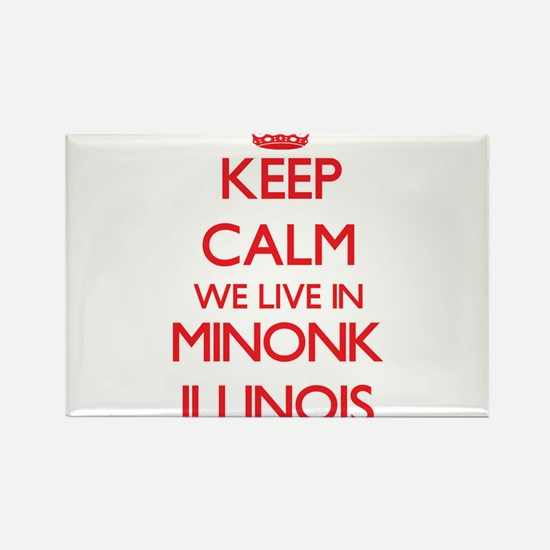 Keep calm we live in Minonk Illinois Magnets