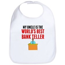 My Uncle Is The Worlds Best Bank Teller Bib