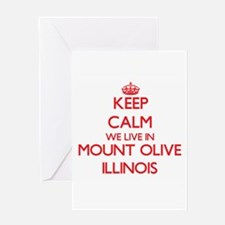 Keep calm we live in Mount Olive Il Greeting Cards