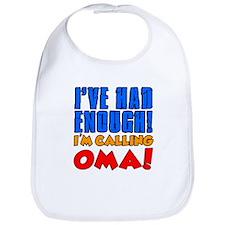 Had Enough Calling Oma Bib