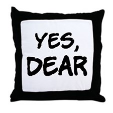 Yes, Dear Throw Pillow