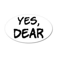 Yes, Dear Wall Decal