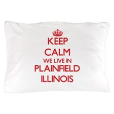 Keep calm we live in Plainfield Illino Pillow Case