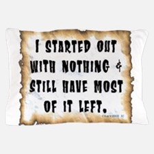 I started with.png Pillow Case