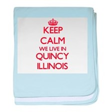 Keep calm we live in Quincy Illinois baby blanket