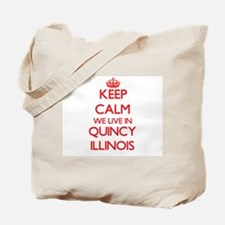 Keep calm we live in Quincy Illinois Tote Bag