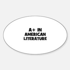 A+ in American Literature Oval Decal