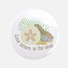 """LOVE LETTERS IN THE SAND 3.5"""" Button"""