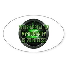 Appeal to My Humanity is Pointless Oval Decal