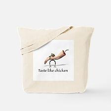 Taste Like Chicken Tote Bag