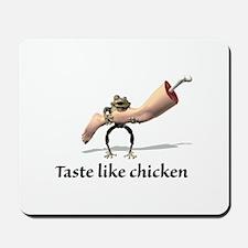 Taste Like Chicken Mousepad