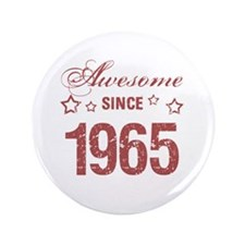 "Awesome Since 1965 3.5"" Button"