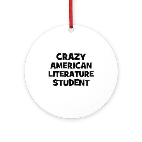 Crazy American Literature Stu Ornament (Round)