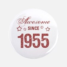 """Awesome Since 1955 3.5"""" Button"""