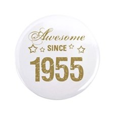 "Awesome Since 1955 3.5"" Button"