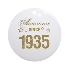 Awesome Since 1935 Round Ornament