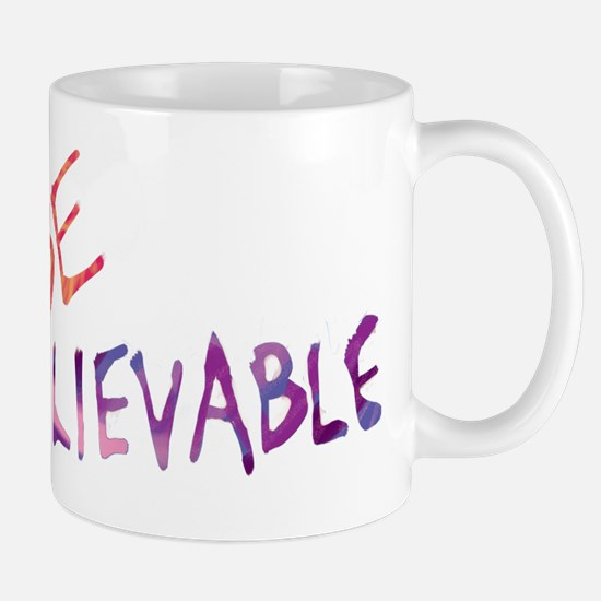 BE UNBELIEVABLE Mugs