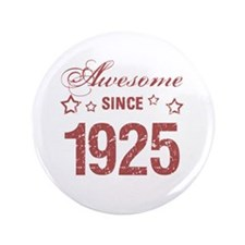"Awesome Since 1925 3.5"" Button"