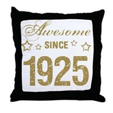 Awesome Since 1925 Throw Pillow