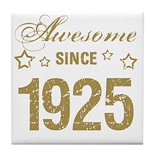 Awesome Since 1925 Tile Coaster