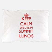 Keep calm we live in Summit Illinois Pillow Case