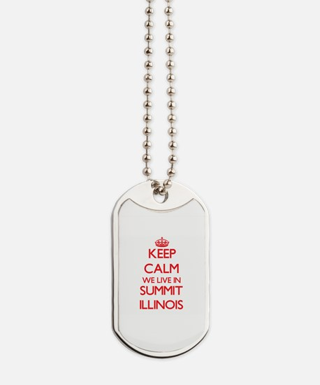 Keep calm we live in Summit Illinois Dog Tags