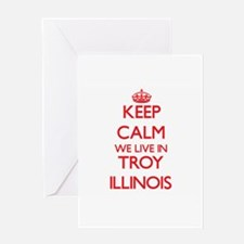 Keep calm we live in Troy Illinois Greeting Cards