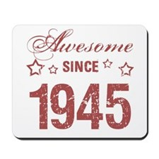 Awesome Since 1945 Mousepad