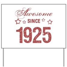 Awesome Since 1925 Yard Sign