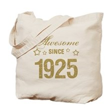 Awesome Since 1925 Tote Bag