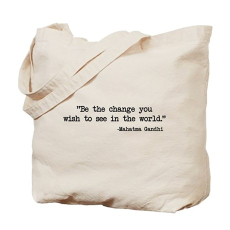 Be The Change - Ghandi Tote Bag