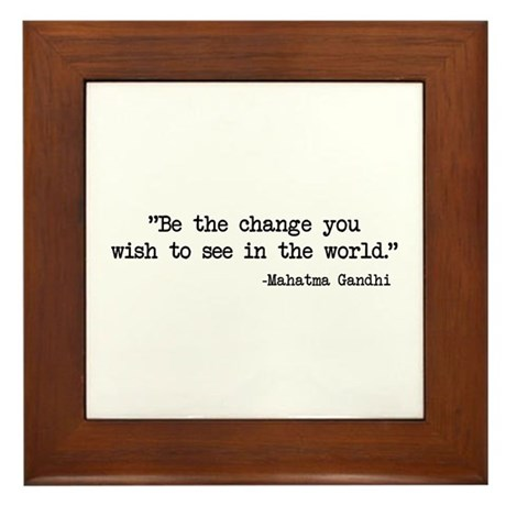 Be The Change - Ghandi Framed Tile