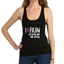i run to burn off the crazy Racerback Tank Top