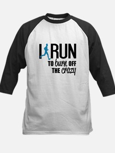 I run to burn off the crazy Baseball Jersey