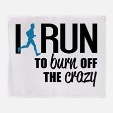 I run to burn off the crazy Throw Blanket