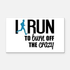 I run to burn off the crazy Rectangle Car Magnet
