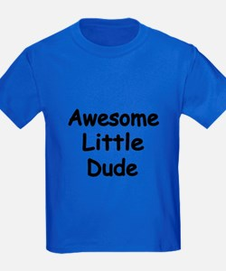 Awesome Little Dude T-Shirt