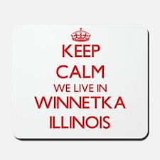 Keep calm we live in Winnetka Illinois Mousepad