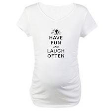 Have Fun Laugh Often Shirt
